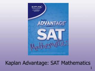 Kaplan Advantage: SAT Mathematics