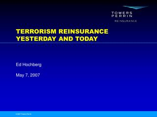 TERRORISM REINSURANCE YESTERDAY AND TODAY