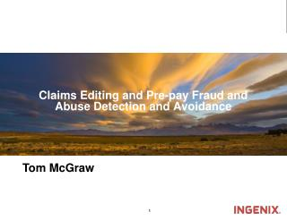 Claims Editing and Pre-pay Fraud and Abuse Detection and Avoidance