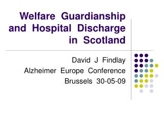 Welfare  Guardianship  and  Hospital  Discharge  in  Scotland