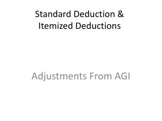 Standard Deduction &  Itemized Deductions