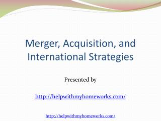 Merger, Acquisition, and International Strategies