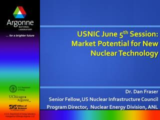 USNIC June 5 th  Session:  Market Potential for New Nuclear Technology