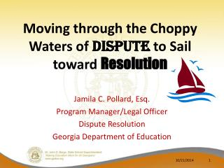 Moving through the Choppy Waters of  Dispute  to Sail toward  Resolution