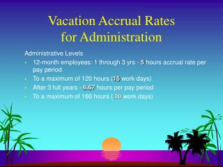Vacation Accrual Rates for Administration