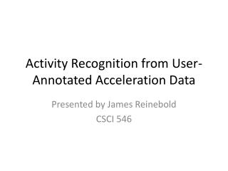 Activity Recognition from User-Annotated Acceleration Data