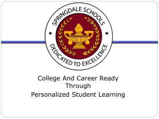 College And Career Ready Through Personalized Student Learning