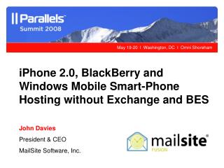 iPhone 2.0, BlackBerry and Windows Mobile Smart-Phone Hosting without Exchange and BES