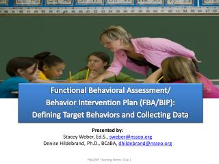 Functional Behavioral Assessment/ Behavior Intervention Plan (FBA/BIP):