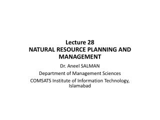 Lecture  28 NATURAL RESOURCE PLANNING AND MANAGEMENT