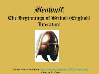 Beowulf : The Beginnings of  British (English)  Literature