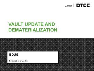 VAULT UPDATE  and  Dematerialization