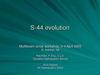 S-44 evolution