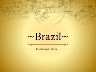 ~Brazil~