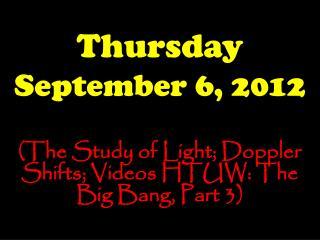 Thursday September 6, 2012