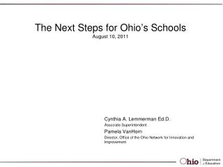 The Next Steps for Ohio's Schools August 10, 2011