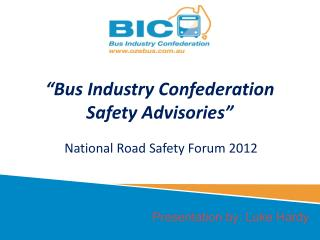 """Bus Industry Confederation Safety Advisories"""