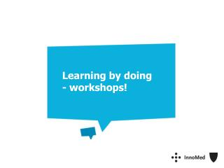 Learning by doing - workshops!