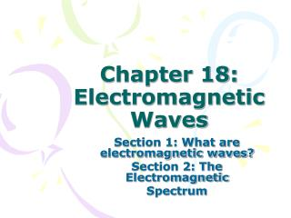 Chapter 18: Electromagnetic Waves