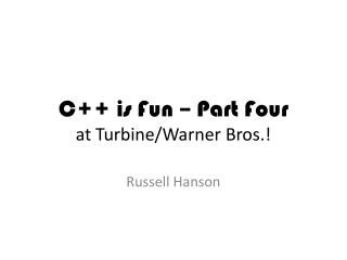 C++ is Fun – Part Four at Turbine/Warner Bros.!