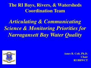 The RI Bays, Rivers, & Watersheds Coordination Team