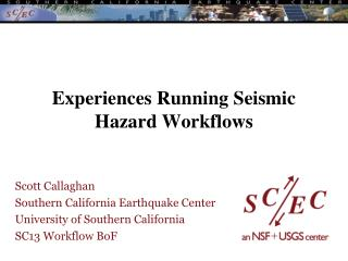 Experiences Running Seismic Hazard Workflows