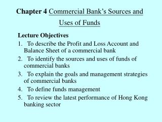 Chapter 4 Commercial Bank's Sources and Uses of Funds