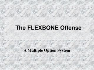 The FLEXBONE Offense