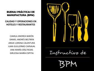 BUENAS PRÁCTICAS DE MANUFACTURA (BPM) CALIDAD Y OPERACIONES EN HOTELES Y RESTAURANTES
