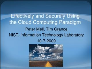 Effectively and Securely Using the Cloud Computing Paradigm
