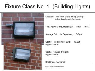 Fixture Class No. 1  (Building Lights)