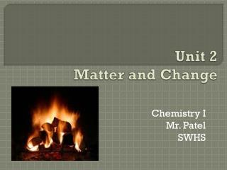 Unit 2 Matter and Change