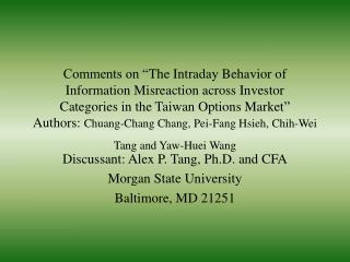 Discussant: Alex P. Tang, Ph.D. and CFA Morgan State University Baltimore, MD 21251