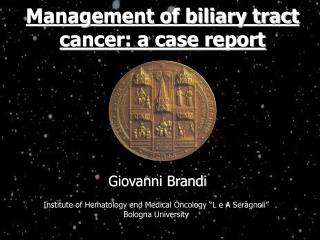 Management of biliary tract cancer: a case report