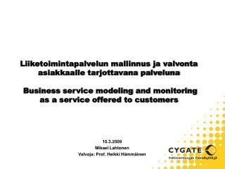 Liiketoimintapalvelun mallinnus ja valvonta asiakkaalle tarjottavana palveluna