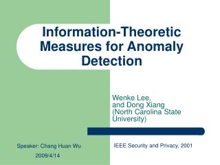 Information-Theoretic Measures for Anomaly Detection