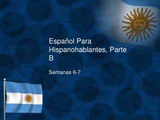 Español  Para  Hispanohablantes , Parte B