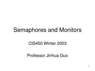 Semaphores and Monitors