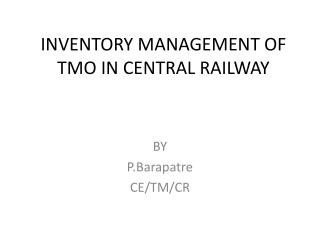 INVENTORY MANAGEMENT OF TMO IN CENTRAL RAILWAY