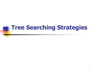 Tree Searching Strategies
