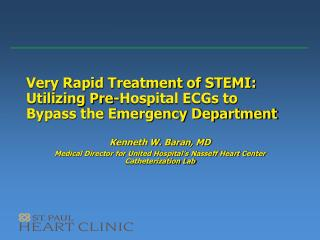 Very Rapid Treatment of STEMI: Utilizing Pre-Hospital ECGs to                                              Bypass the Em
