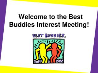 Welcome to the Best Buddies Interest Meeting!