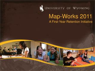 Map-Works 2011 A First-Year Retention Initiative