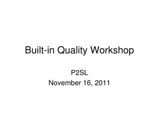 Built-in Quality Workshop