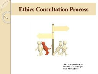 Ethics Consultation Process