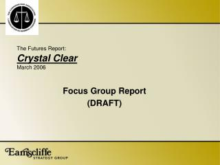 The Futures Report: Crystal Clear March 2006