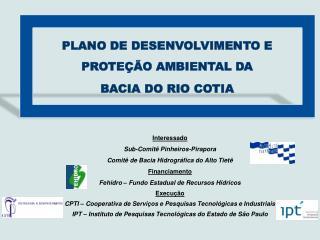 Interessado Sub-Comitê Pinheiros-Pirapora Comitê de Bacia Hidrográfica do Alto Tietê Financiamento