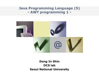 Java Programming Language (5) - AWT programming 1 -