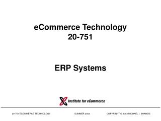 eCommerce Technology 20-751 ERP Systems
