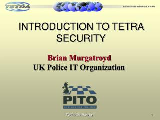 INTRODUCTION TO TETRA SECURITY